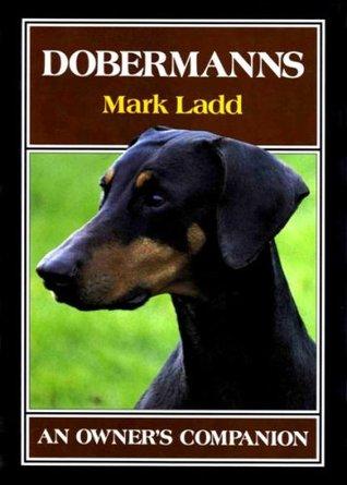 Dobermanns - An Owner's Companion