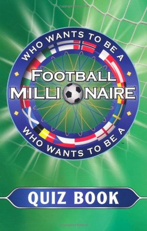Who Wants to be a Football Millionaire (Quiz Book)