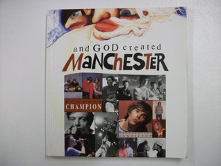 and-god-created-manchester