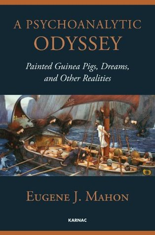 A Psychoanalytic Odyssey: Painted Guinea Pigs, Dreams, and Other Realities