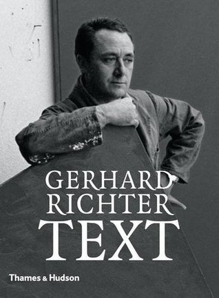 Gerhard Richter - Text: Writings, Interviews and Letters 1961-2007