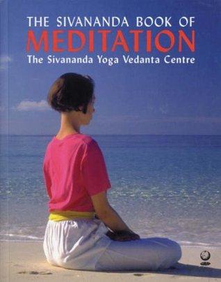 The Sivananda Book Of Meditation
