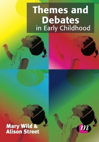 Themes and Debates in Early Childhood