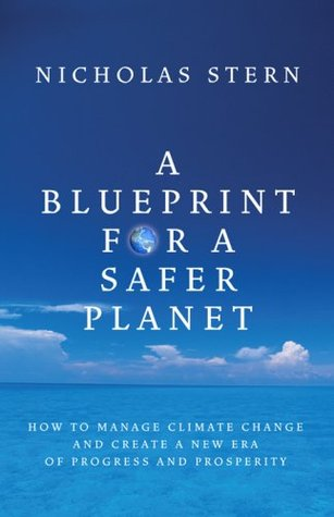 a-blueprint-for-a-safer-planet-how-to-manage-climate-change-and-create-a-new-era-of-progress-and-prosperity