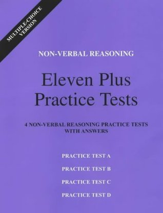 Non-Verbal Reasoning Eleven Plus Practice Tests Multiple-Choice Version: 4 Non-Verbal Reasoning Practice Tests with Answers