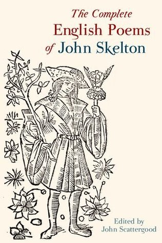 The Complete English Poems of John Skelton: Revised Edition