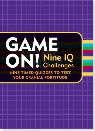 Game On! Nine IQ Challenges