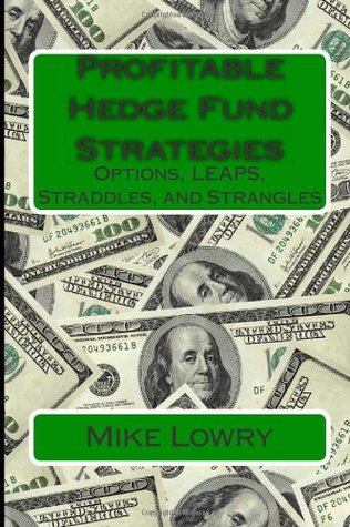 Profitable Hedge Fund Strategies: Options, LEAPS, Straddles, and Strangles