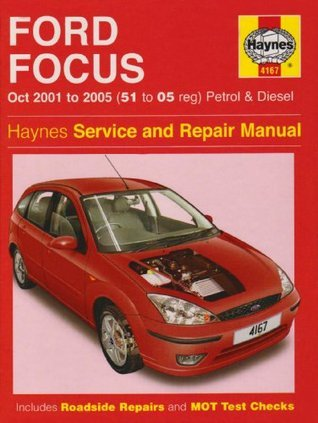 Ford Focus Petrol And Diesel Service And Repair Manual: 2001 To 2005