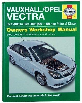 Haynes Owners Workshop Manual: Vauxhall/Opel Vectra--Oct 2005 to Oct 2008 (55 to 58 Reg) Petrol & Diesel