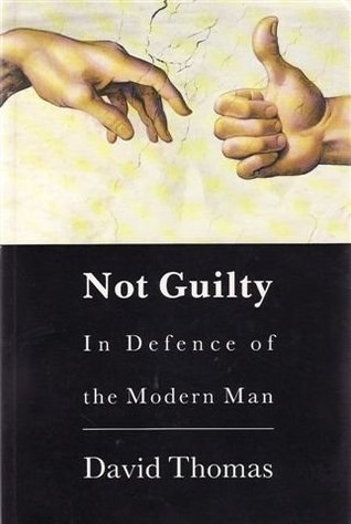 not-guilty-in-defence-of-modern-man