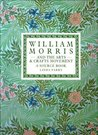William Morris and the Arts and Crafts Movement: A Source Book