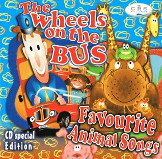 The Wheels on the Bus: Favourite Animal Songs