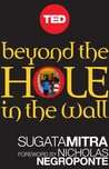Beyond the Hole in the Wall by Sugata Mitra