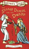 The Savage Damsel and the Dwarf (Squire's Tales)