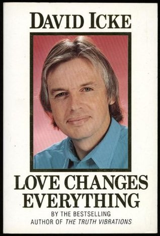 Love changes everything by david icke 431575 fandeluxe Image collections
