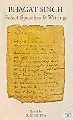 Bhagat Singh - Select Speeches & Writing