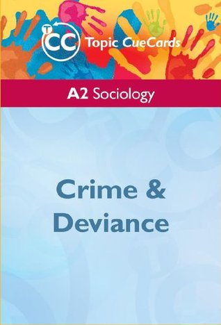 A2 Sociology: Crime and Deviance Topic CueCards