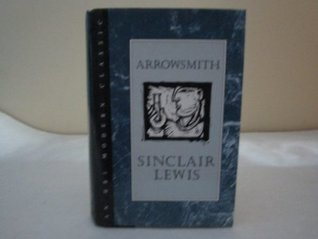 Arrowsmith by Sinclair Lewis