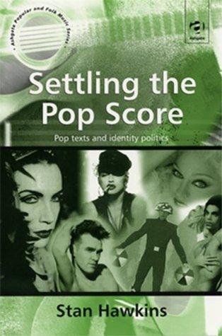 Settling the Pop Score: Pop Texts and Identity Politics