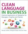 Clean Language in Business 25 Applications of Metaphor at Work