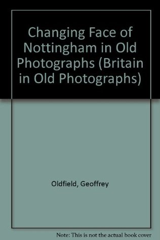 changing-face-of-nottingham-in-old-photographs-britain-in-old-photographs