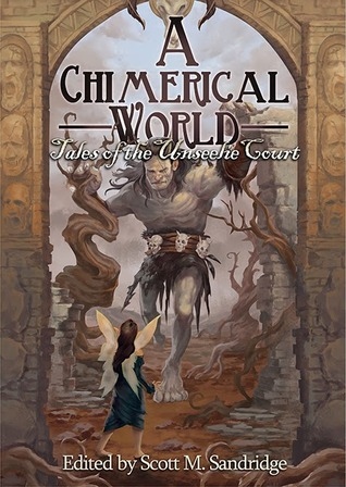 a-chimerical-world-tales-of-the-unseelie-court
