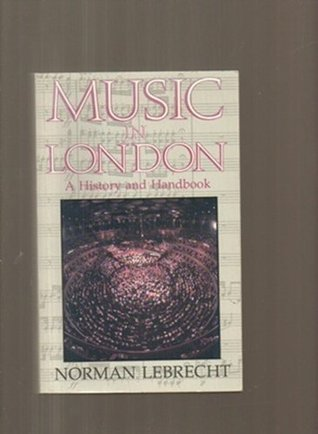Music in London: A History and Handbook