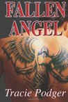 Fallen Angel, Part 1 by Tracie Podger