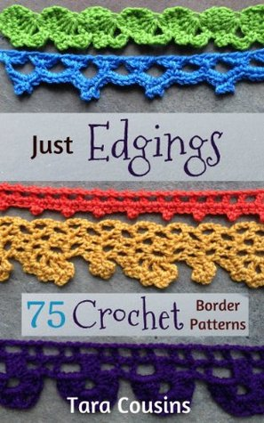 Just Edgings 75 Crochet Border Patterns To Inspire Your Next