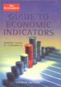 The Economist Guide To Economic Indicators
