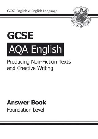 GCSE English AQA Producing Non-Fiction Texts and Creative Writing Answers (for Workbook) - Foundation Level