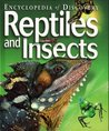 Reptiles And Insects (Encyclopedia Of Discovery S.)