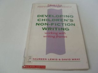 Developing Children's Non-fiction Writing: Working with Writing Frames (Primary Professional Bookshelf)