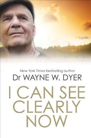 I Can See Clearly Now Wayne Dyer Pdf