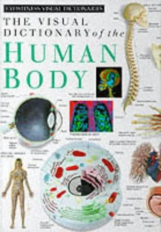 The Visual Dictionary Of The Human Body by Mary Lindsay