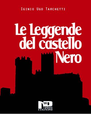 Le leggende del castello nero (e altri racconti)