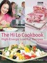 The Hi Lo Cookbook: 60 High Energy Low Fat Recipes