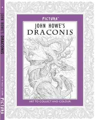 Pictura: John Howe's Draconis (Pictura 8 Fantasy)