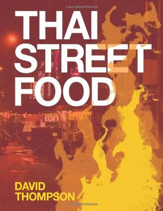 Thai street food by david thompson forumfinder Image collections