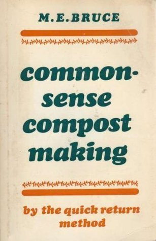 Common-sense Compost Making by the Quick Return Method