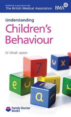 Childrens Behaviour(Understanding) (Family Doctor Books)