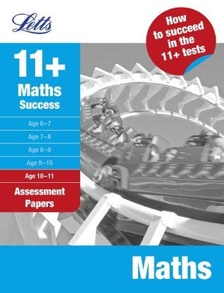 Letts 11+ Maths Success: Assessment Papers: Age 10-11 (Letts 11+ Success)