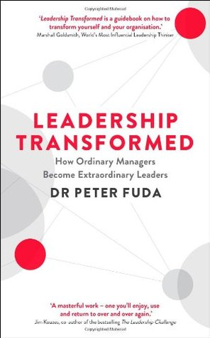 Leadership Transformed How Ordinary Managers Become Extraordinary