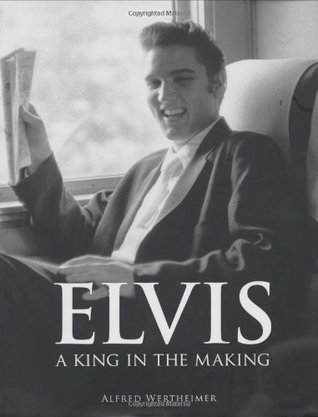 Elvis: A King in the Making. Alfred Wertheimer