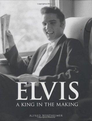 Elvis: A King in the Making. Alfred Wertheimer