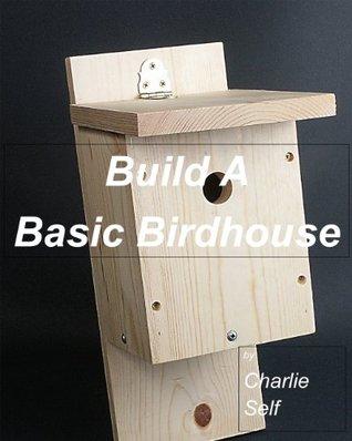 Build A Basic Birdhouse