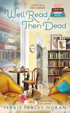 Well Read, Then Dead by Terrie Farley Moran