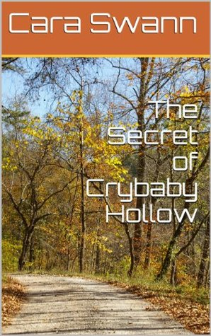 The Secret of Crybaby Hollow (Crybaby Hollow, #1)