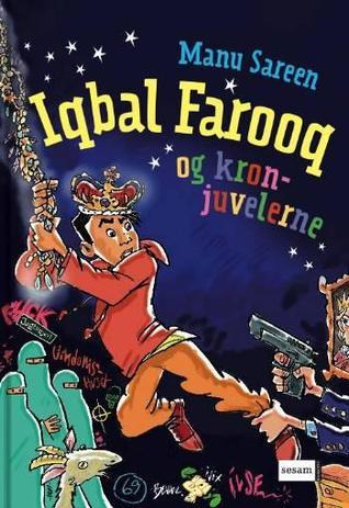 Iqbal Farooq og kronjuvelerne (Iqbal Farooq, #2)